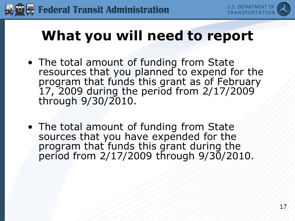 What you will need to report The total amount of funding from State resources that you planned to expend for the program that funds this grant as of February 17, 2009 during the period from 2/17/2009 through 9/30/2010.