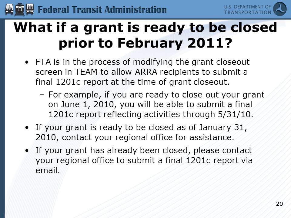 What if a grant is ready to be closed prior to February 2011.