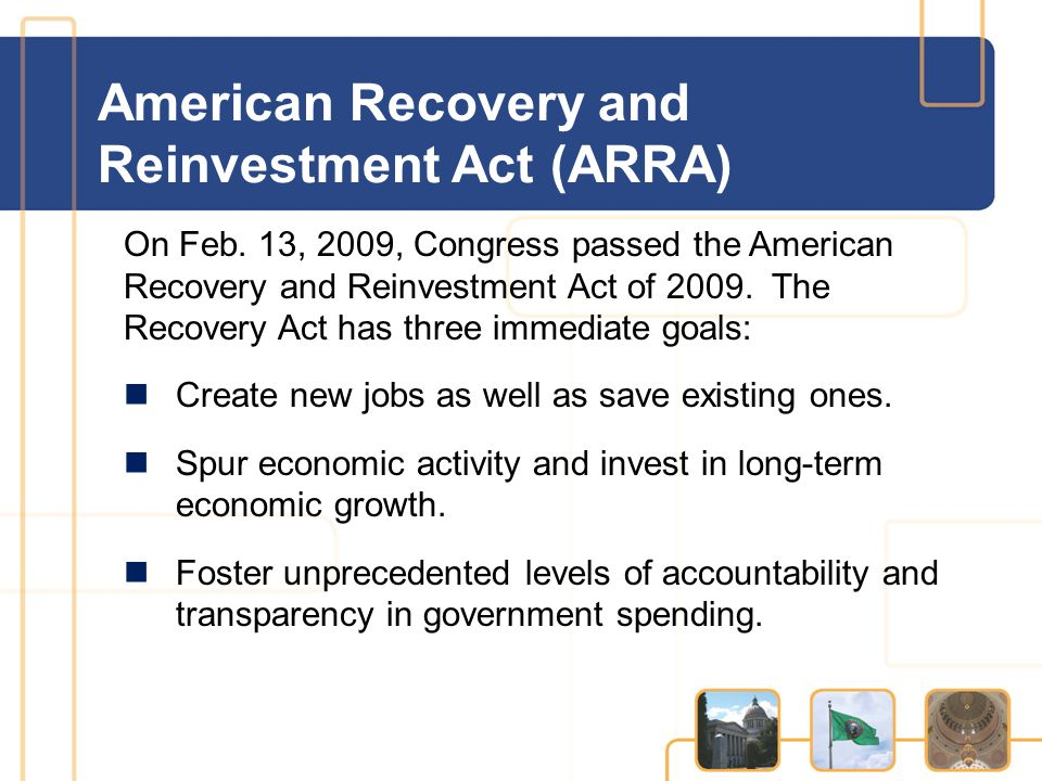 American Recovery and Reinvestment Act (ARRA) On Feb.