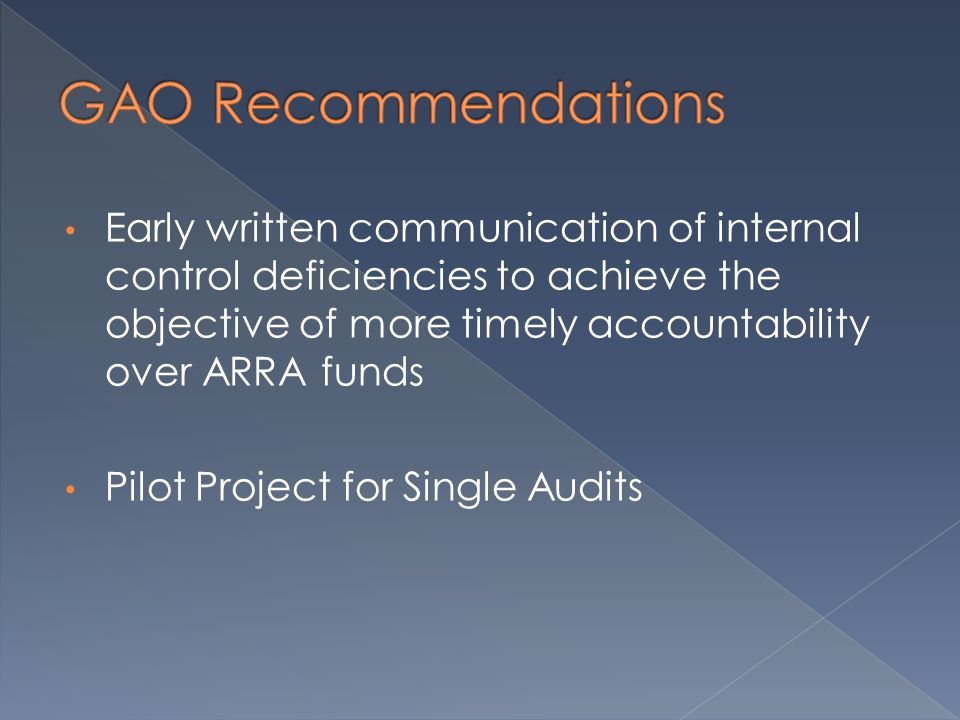 Early written communication of internal control deficiencies to achieve the objective of more timely accountability over ARRA funds Pilot Project for Single Audits