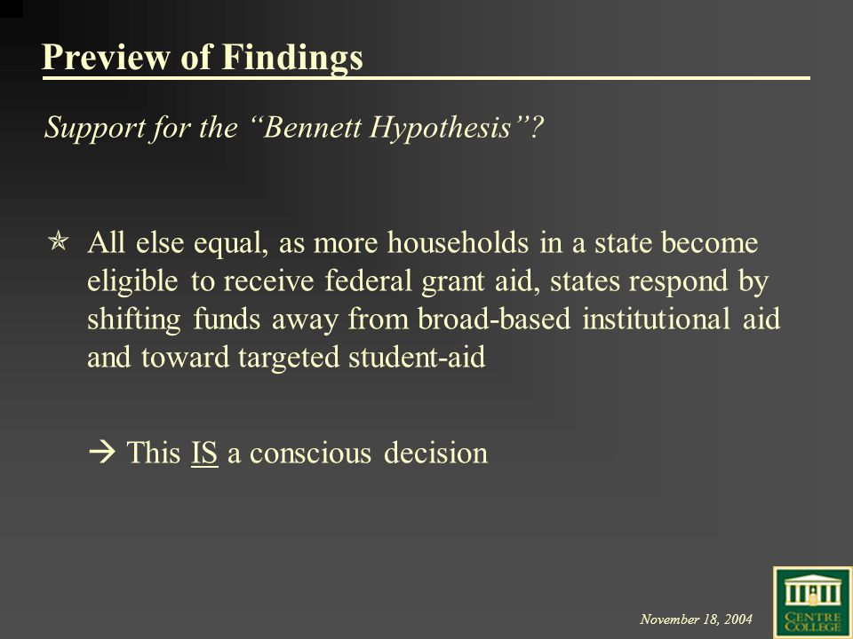 November 18, 2004 Preview of Findings Support for the Bennett Hypothesis .