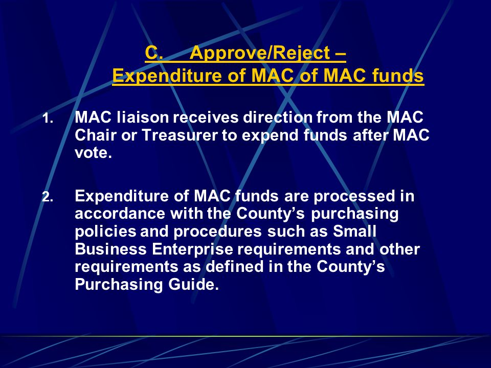 C.Approve/Reject – Expenditure of MAC of MAC funds 1.