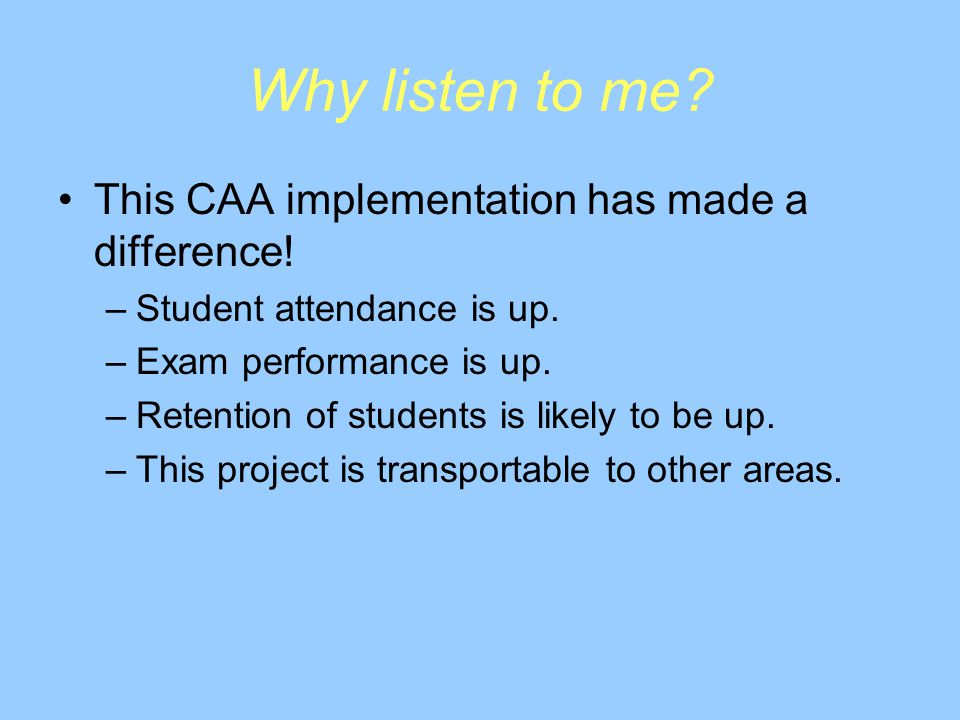 Why listen to me. This CAA implementation has made a difference.