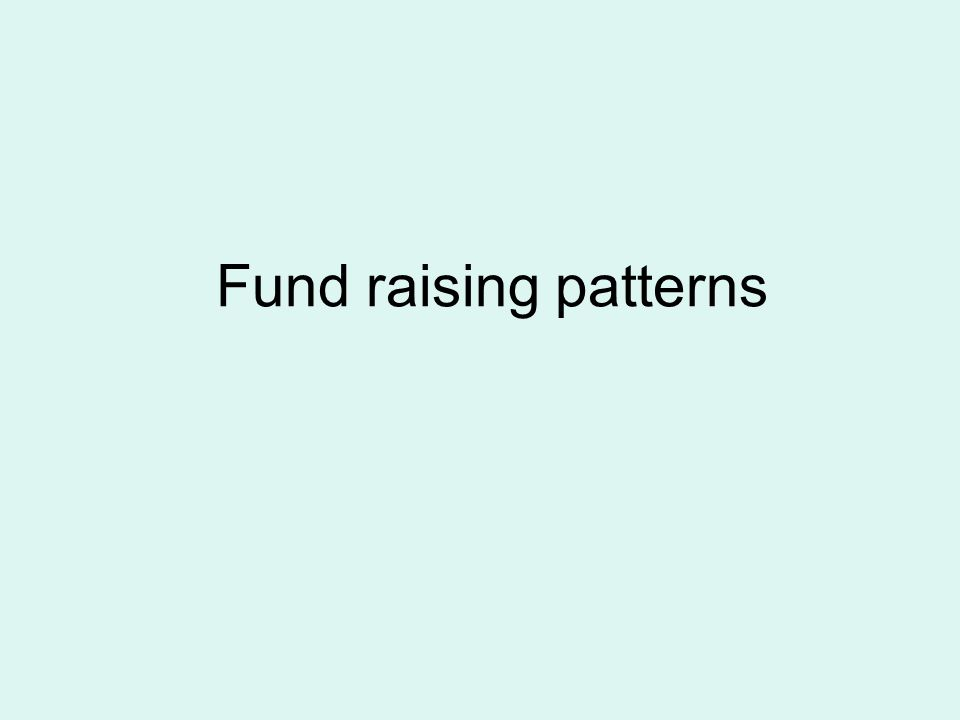 Fund raising patterns