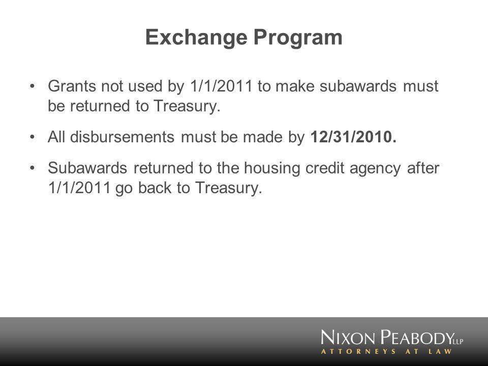 Exchange Program Grants not used by 1/1/2011 to make subawards must be returned to Treasury.