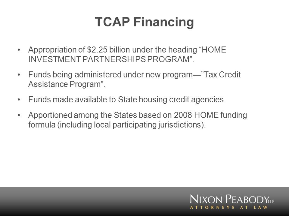 TCAP Financing Appropriation of $2.25 billion under the heading HOME INVESTMENT PARTNERSHIPS PROGRAM .