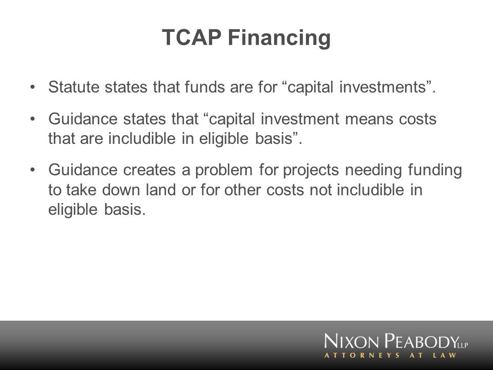 TCAP Financing Statute states that funds are for capital investments .