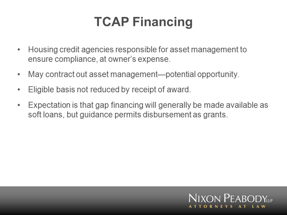TCAP Financing Housing credit agencies responsible for asset management to ensure compliance, at owner's expense.