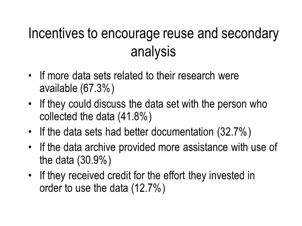 Requirements and Guidance 95% were aware of the deposit requirement 31% were not aware of the NIJ Guidelines 47% were not aware of the ICPSR Guidelines Of respondents who were aware of the guidelines: –72% found the NIJ Guidelines useful or very useful –85% found the ICPSR Guidelines useful 65 % of respondent did not know what DDI is