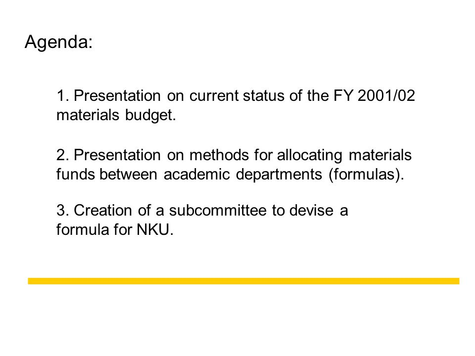 Agenda: 1. Presentation on current status of the FY 2001/02 materials budget.