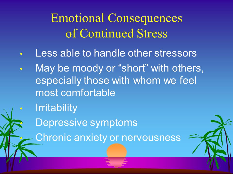 Physical Consequences of Continued Stress Your body stays tense if you don't use the fight or flight energy your body has ready to expend Hypertension Headaches Body aches Impair immune system