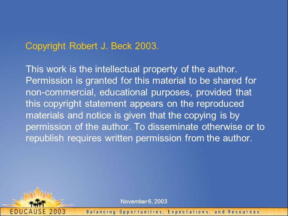 November 6, 2003 Copyright Robert J. Beck 2003.