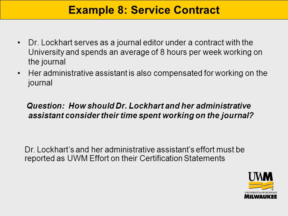 Example 8: Service Contract Dr. Lockhart serves as a journal editor under a contract with the University and spends an average of 8 hours per week wor