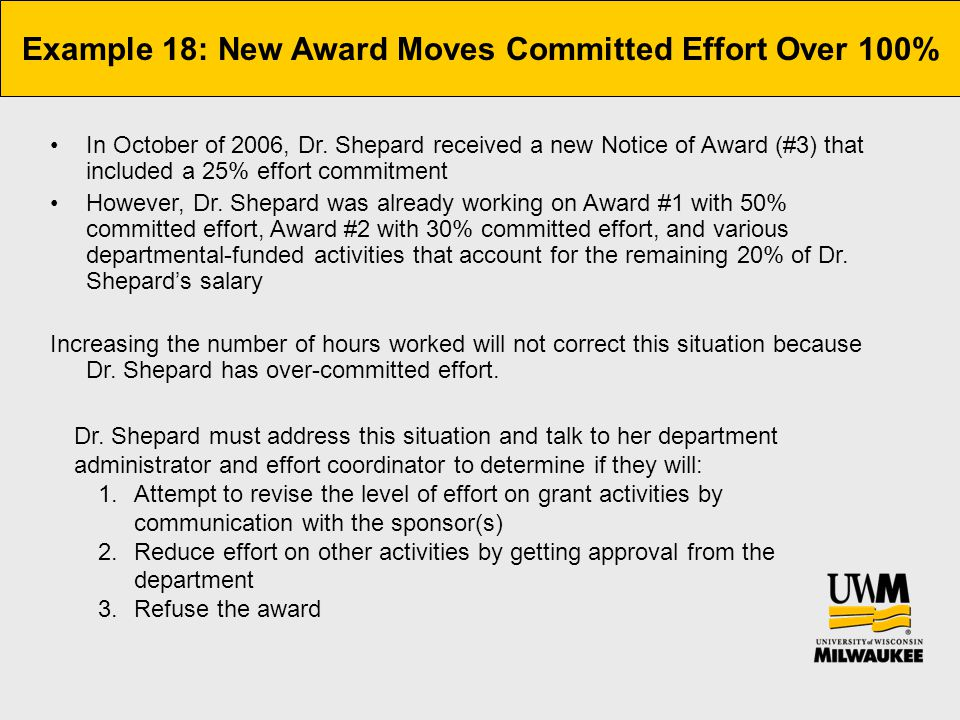 Example 18: New Award Moves Committed Effort Over 100% In October of 2006, Dr. Shepard received a new Notice of Award (#3) that included a 25% effort