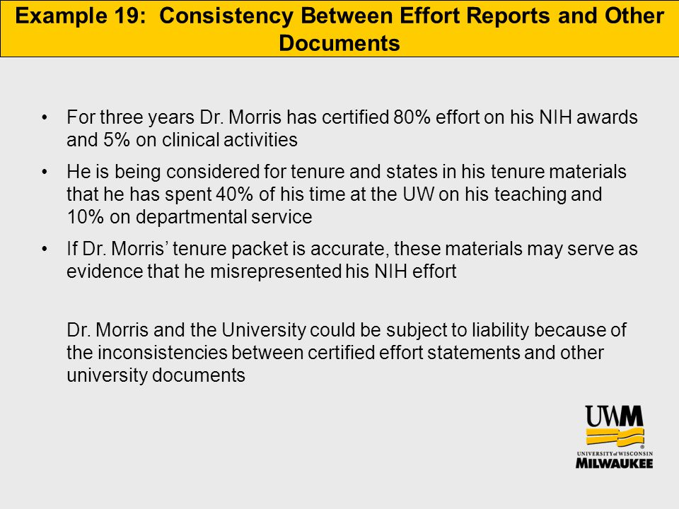 Example 19: Consistency Between Effort Reports and Other Documents For three years Dr.