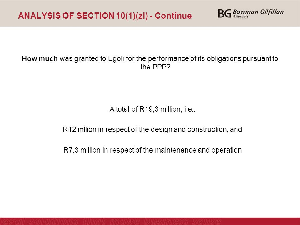 ANALYSIS OF SECTION 10(1)(zI) - Continue How much was granted to Egoli for the performance of its obligations pursuant to the PPP.