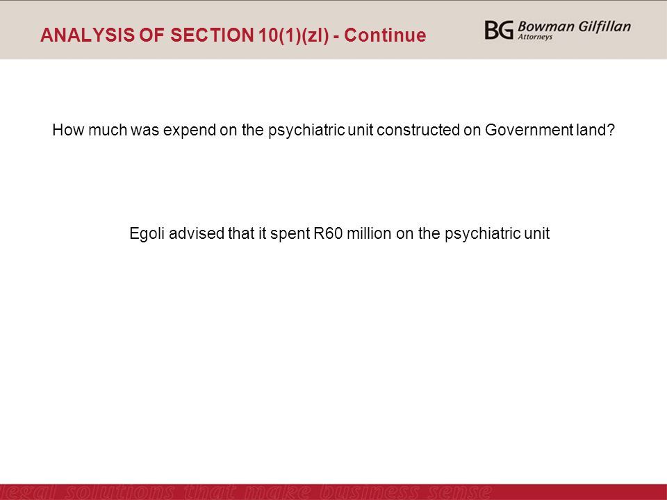 ANALYSIS OF SECTION 10(1)(zI) - Continue How much was expend on the psychiatric unit constructed on Government land.