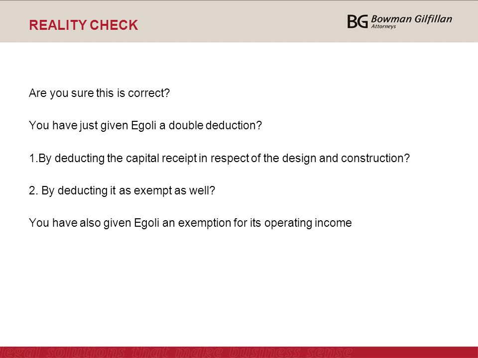 REALITY CHECK Are you sure this is correct. You have just given Egoli a double deduction.