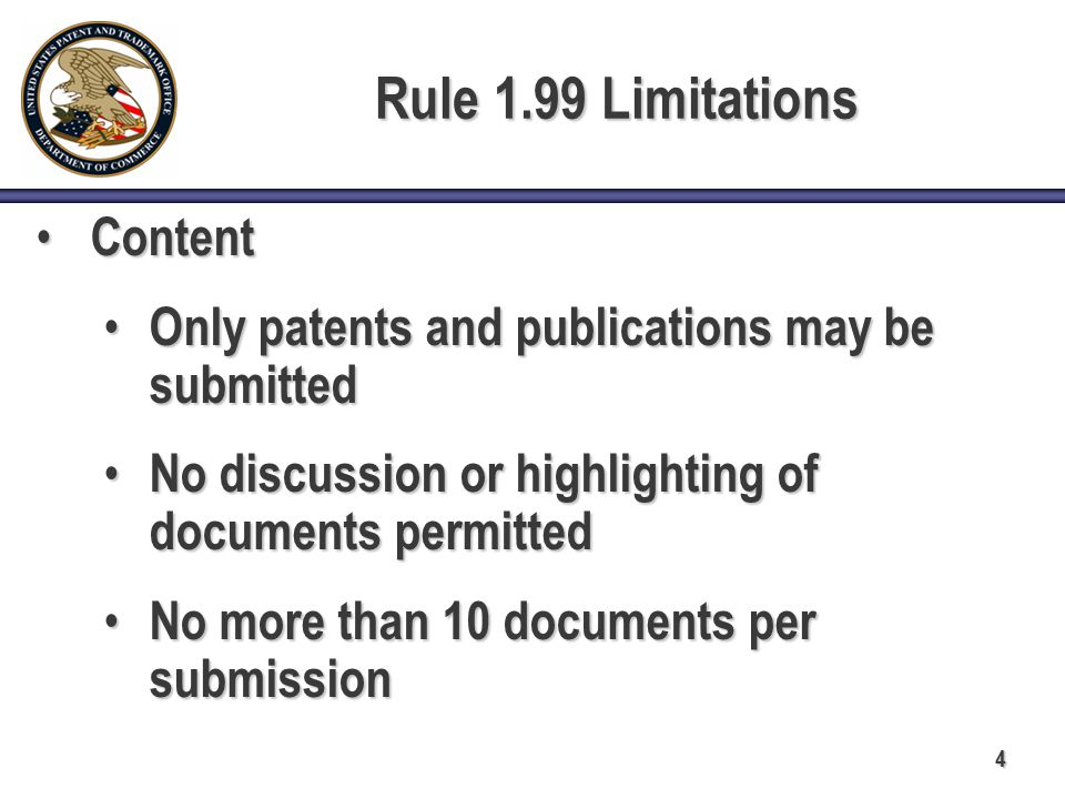 4 Rule 1.99 Limitations Content Content Only patents and publications may be submitted Only patents and publications may be submitted No discussion or