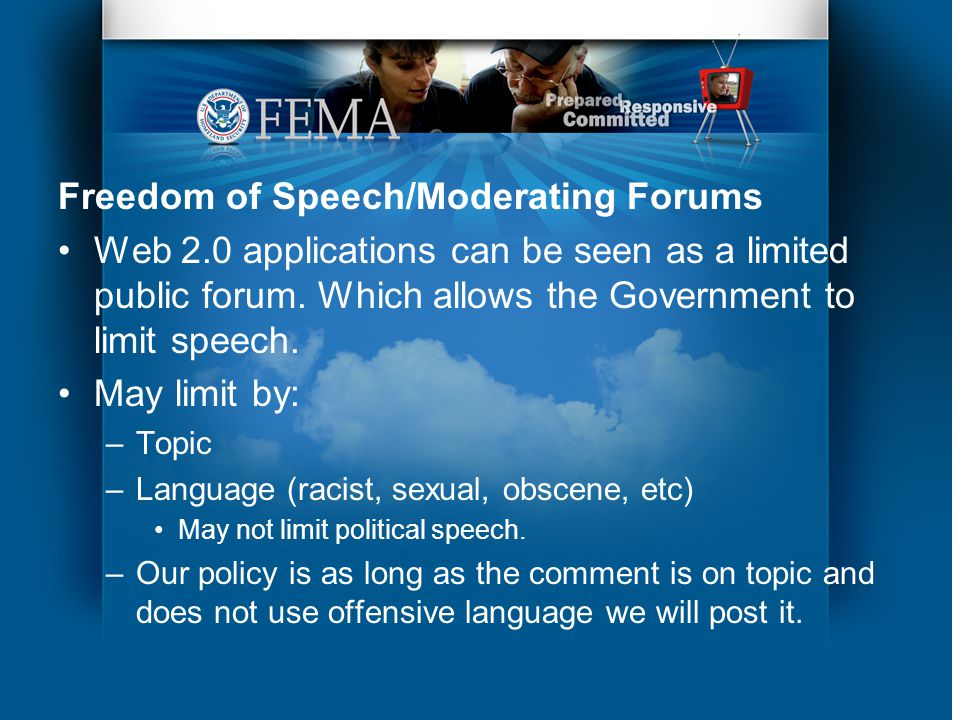 Freedom of Speech/Moderating Forums Web 2.0 applications can be seen as a limited public forum.