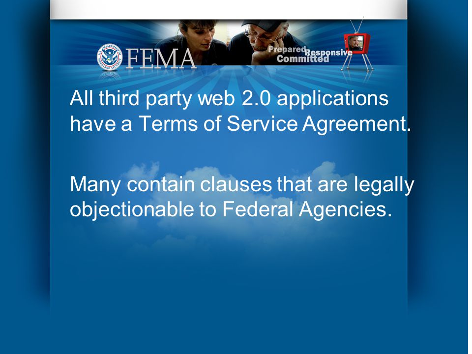 All third party web 2.0 applications have a Terms of Service Agreement.