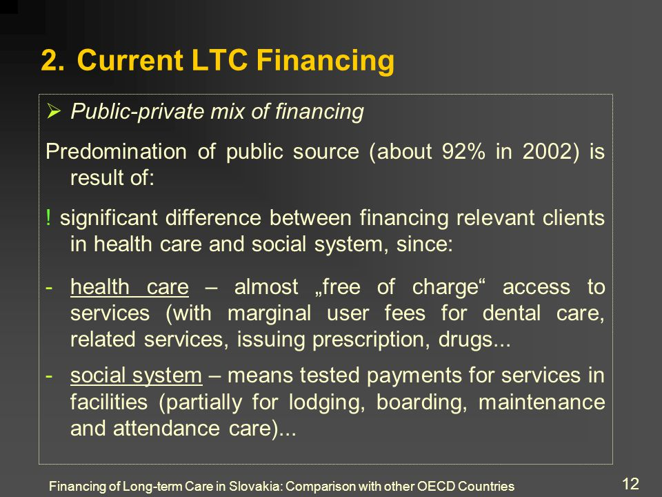 Financing of Long-term Care in Slovakia: Comparison with other OECD Countries 12 2.