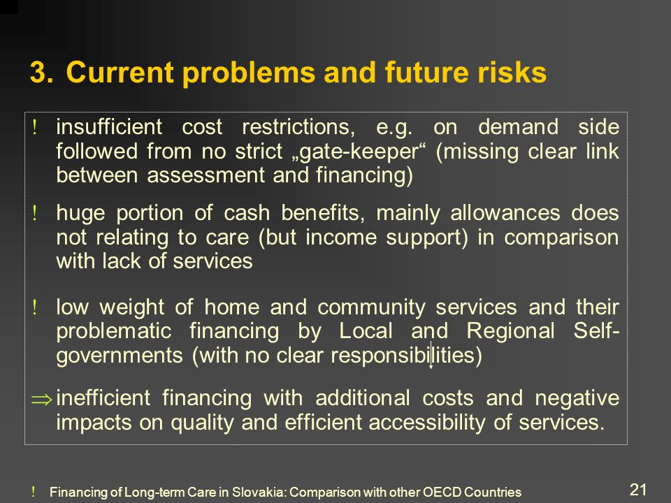 Financing of Long-term Care in Slovakia: Comparison with other OECD Countries 21 3.