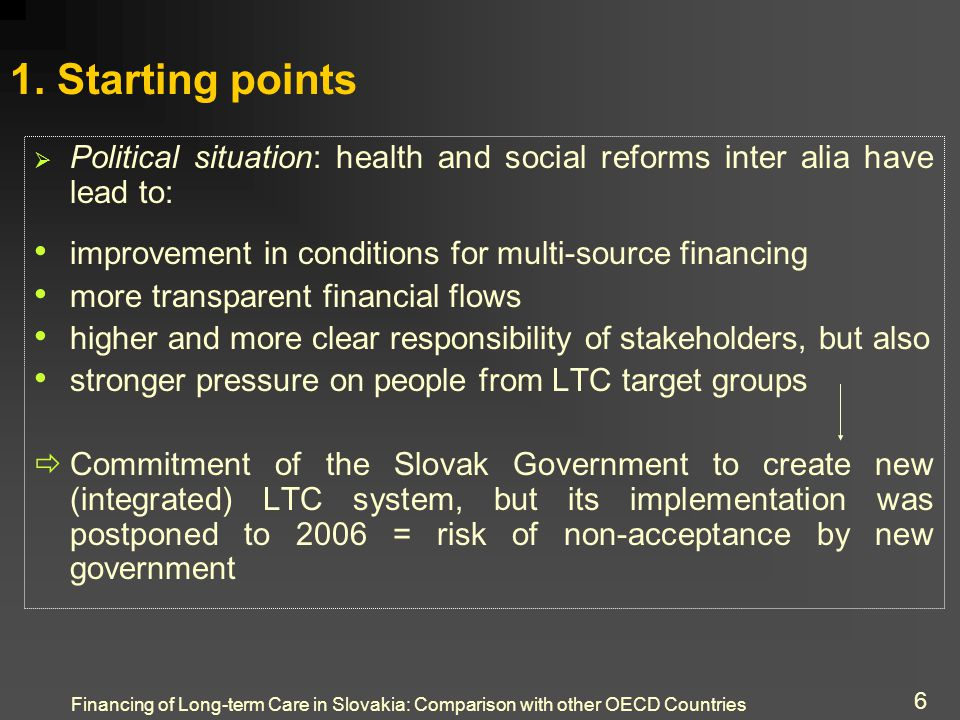 Financing of Long-term Care in Slovakia: Comparison with other OECD Countries 6 1.