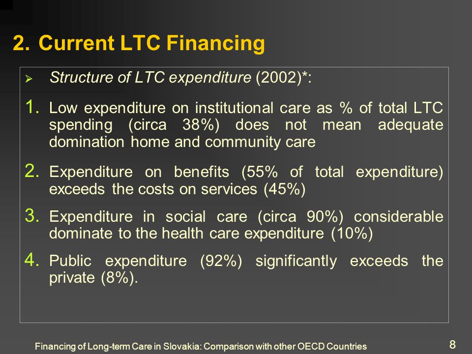 Financing of Long-term Care in Slovakia: Comparison with other OECD Countries 8 2.