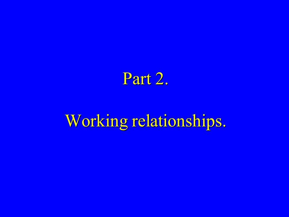Part 2. Working relationships.