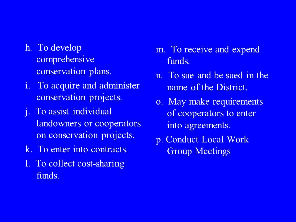 h. To develop comprehensive conservation plans. i.