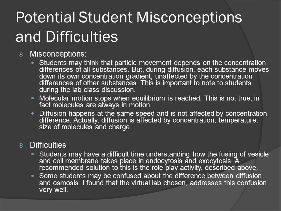 Potential Student Misconceptions and Difficulties  Misconceptions: Students may think that particle movement depends on the concentration differences of all substances.