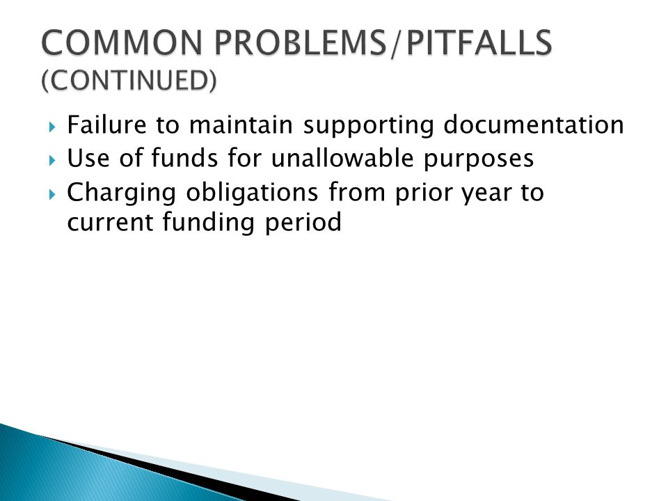  No written policies and procedures  Lack of controls over computer systems and computer equipment  Inadequate financial management systems (do not clearly show how grant funds used or how the use of funds ties to the budget) 51