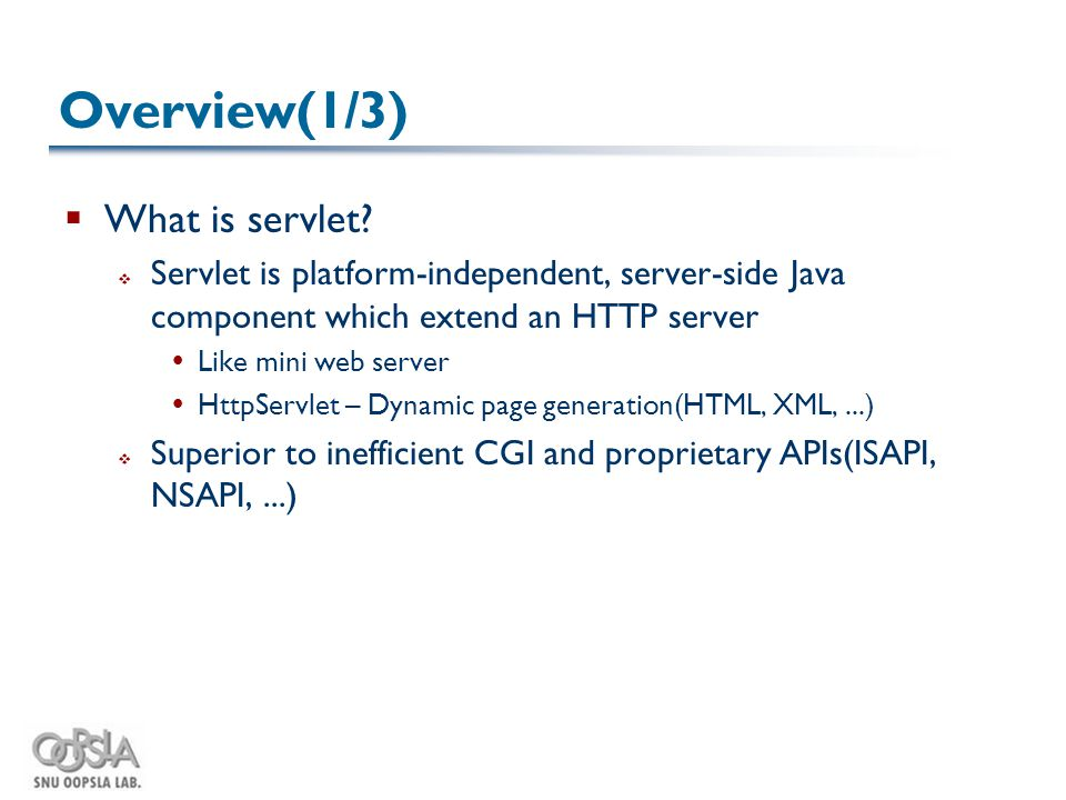 Overview(1/3)  What is servlet.