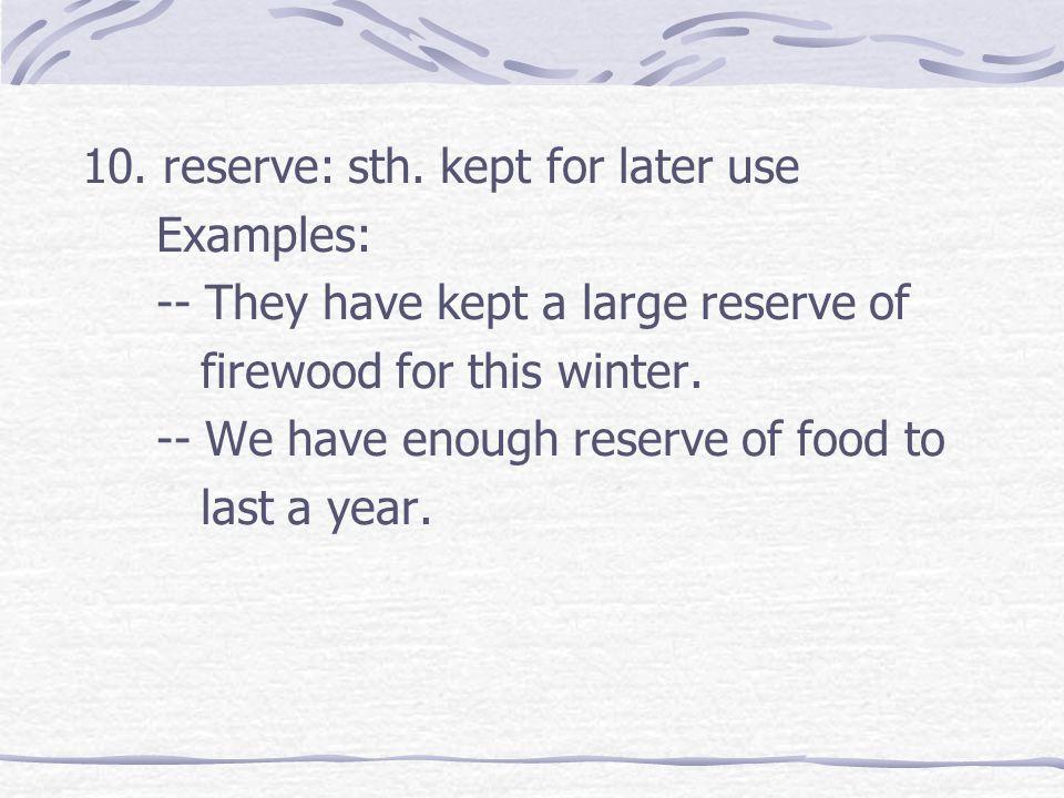10. reserve: sth.