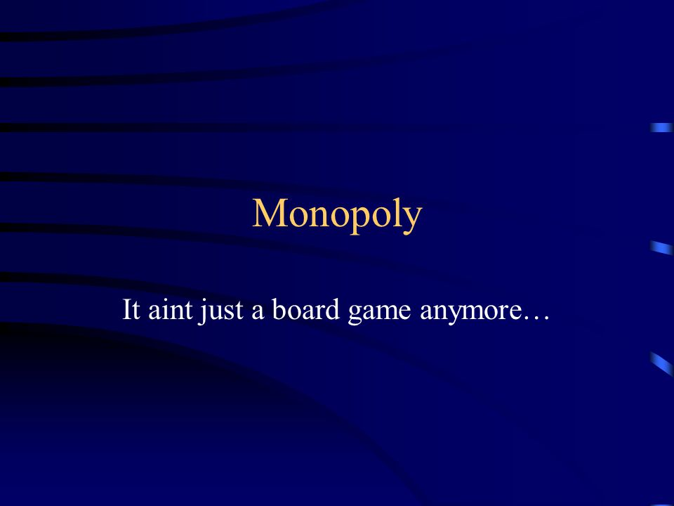 Monopoly It aint just a board game anymore…