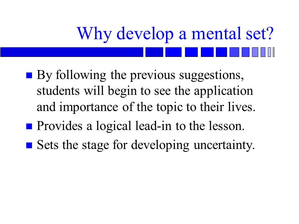 Why develop a mental set.