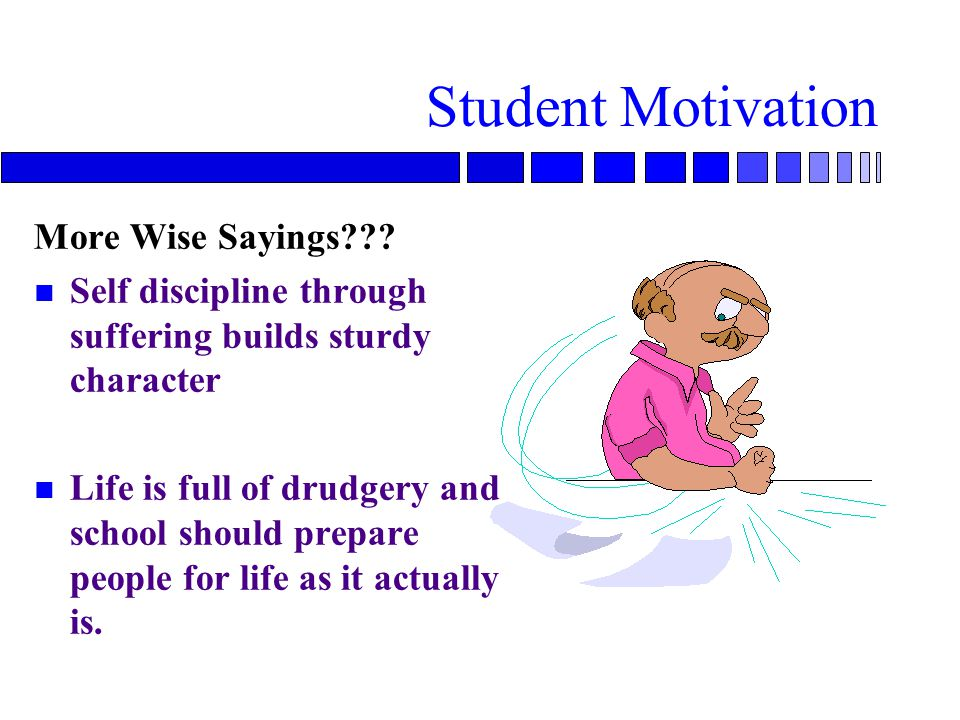Student Motivation More Wise Sayings .
