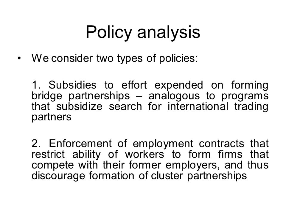 Policy analysis We consider two types of policies: 1.