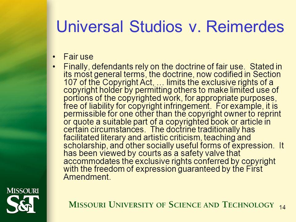 14 Universal Studios v. Reimerdes Fair use Finally, defendants rely on the doctrine of fair use.