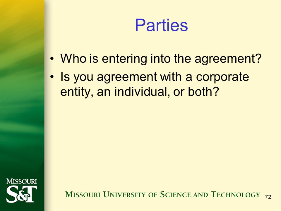 Parties Who is entering into the agreement.