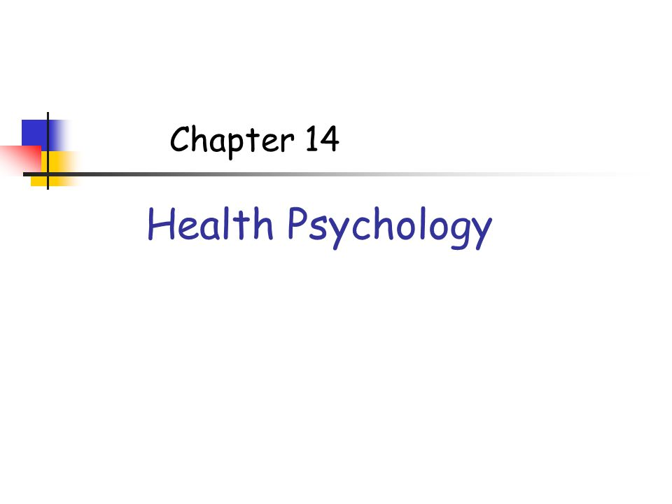 Chapter 14 Health Psychology