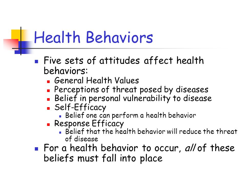 Health Behaviors Some factors undermine even the best intentions to practice health behaviors Strong situational influences (e.g., peer pressure to drink or smoke) Negative mood Alcohol Immediate costs & rewards of behavior