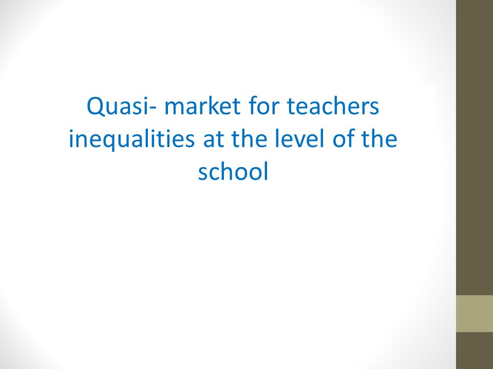 Quasi- market for teachers inequalities at the level of the school
