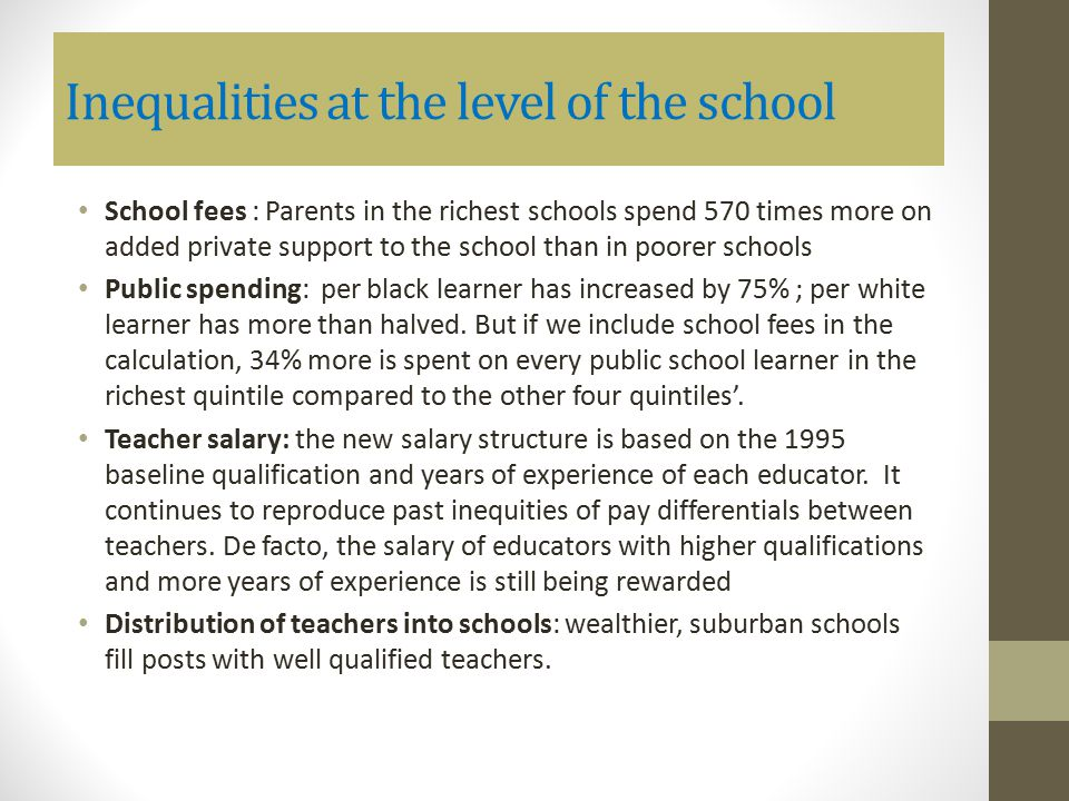 Inequalities at the level of the school School fees : Parents in the richest schools spend 570 times more on added private support to the school than