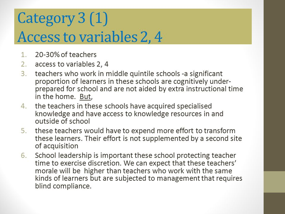 Category 3 (1) Access to variables 2, 4 1.20-30% of teachers 2.access to variables 2, 4 3.teachers who work in middle quintile schools -a significant