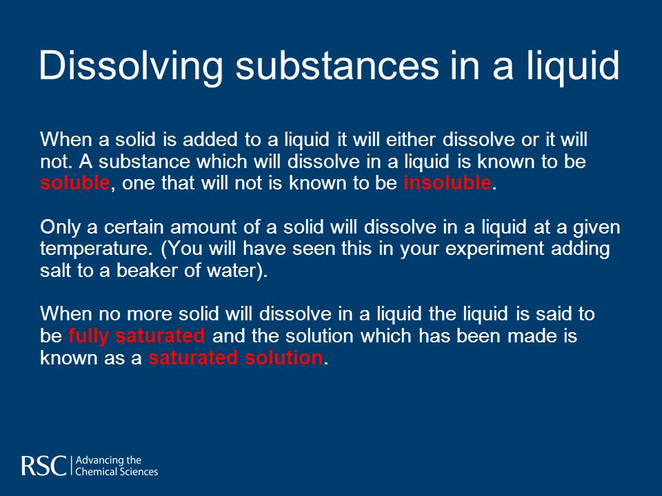 When a solid is added to a liquid it will either dissolve or it will not.