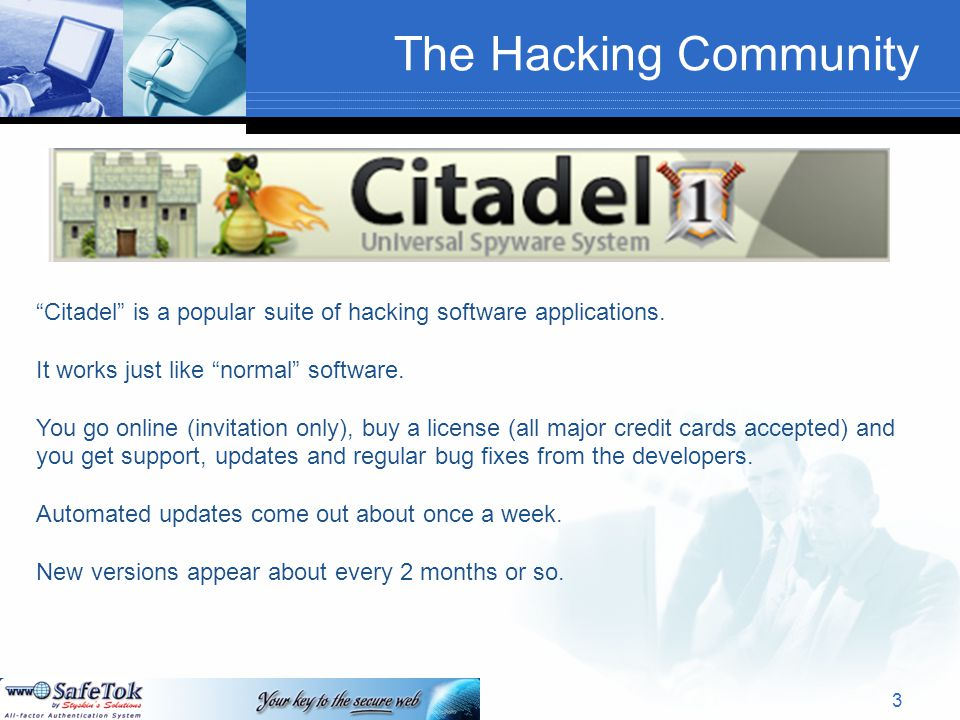 The Hacking Community Citadel is a popular suite of hacking software tools. 4