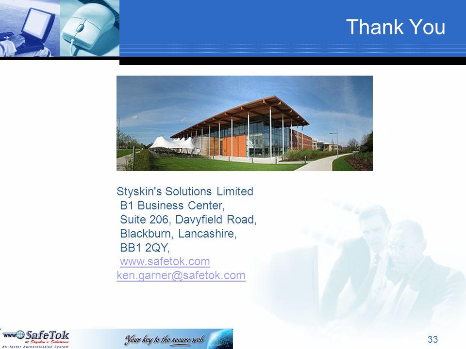 Thank You Text 33 Styskin's Solutions Limited B1 Business Center, Suite 206, Davyfield Road, Blackburn, Lancashire, BB1 2QY, www.safetok.com ken.garne
