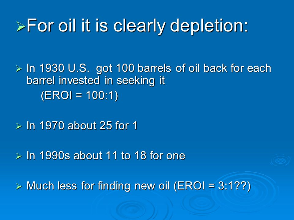  For oil it is clearly depletion:  In 1930 U.S.